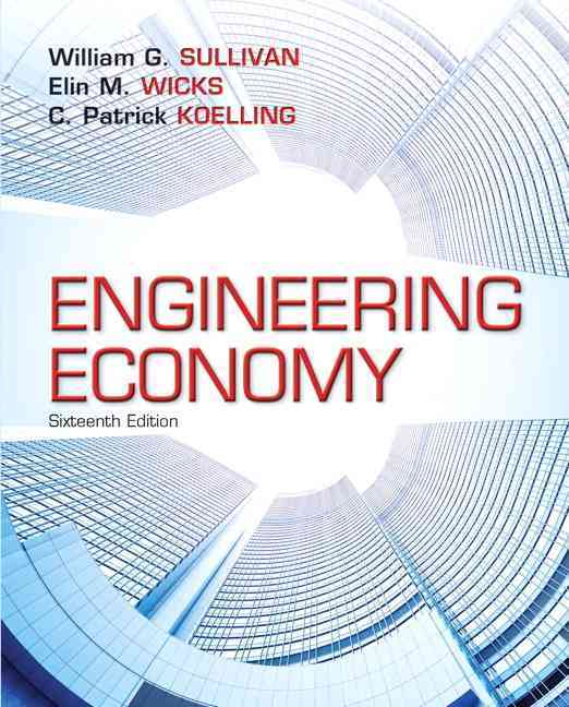 Engineering Economy By Sullivan, William G./ Wicks, Elin M./ Koelling, C. Patrick