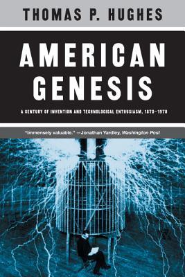 American Genesis By Hughes, Thomas Parke